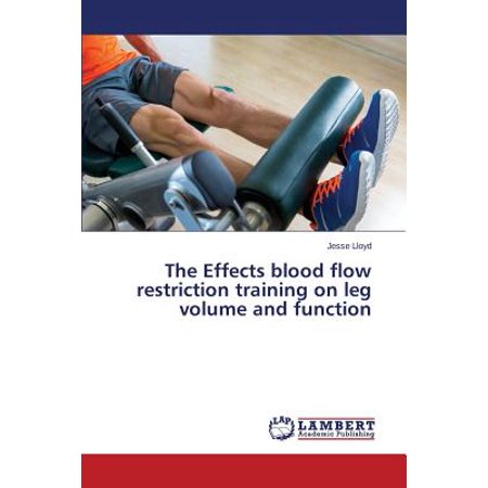 - The Effects Blood Flow Restriction Training on Leg Volume and Function