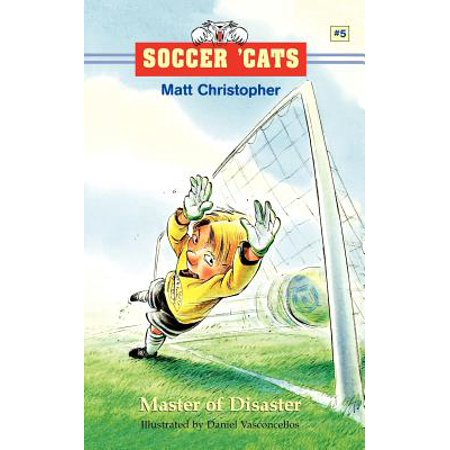 Soccer 'Cats #5: Master of Disaster (The Four Beasts Of Daniel Chapter 7)