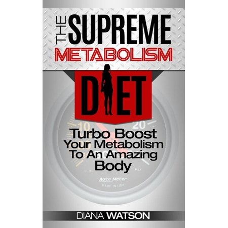 Metabolism Diet: Supreme Turbo Boost Your Metabolism To An Amazing Body: The Ultimate Metabolism Plan and Metabolic Typing Diet - Complete With Intermittent Fasting For Weight Loss & Fat Loss