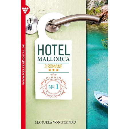 Hotel Mallorca 3 Romane 1 - Liebesroman -