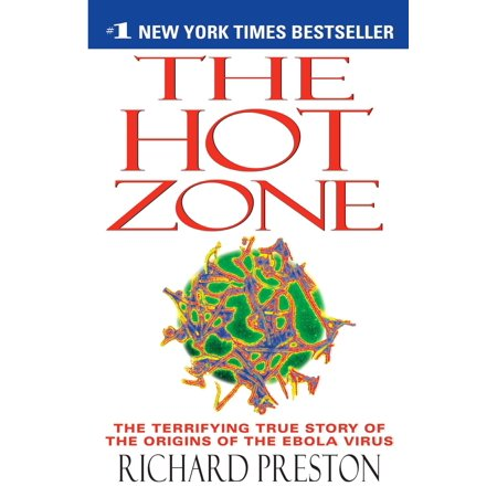 The Hot Zone : The Terrifying True Story of the Origins of the Ebola