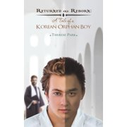Returned and Reborn: A Tale of a Korean Orphan Boy (Paperback)