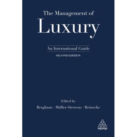 The Management of Luxury : An International Guide (Association Of International Product Marketing And Management)