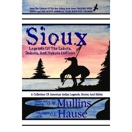 - Sioux Legends Of The Lakota, Dakota, And Nakota Indians - eBook