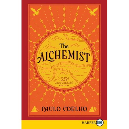 The Alchemist 25th Anniversary : A Fable about Following Your Dream