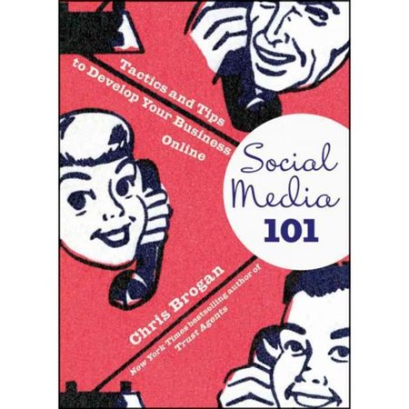 Social Media 101  Tactics And Tips To Develop Your Business Online