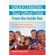 Understanding Your Gifted Child From the Inside Out