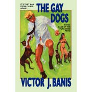 The Gay Dogs : The Further Adventures of That Man from C.A.M.P.