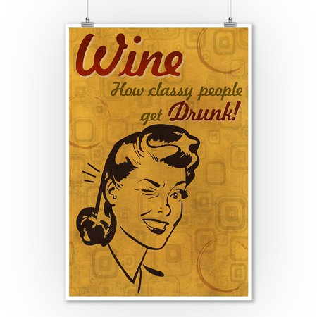 How Classy People Get Drunk - Lantern Press Artwork (9x12 Art Print, Wall Decor Travel Poster) How To Sign Artwork