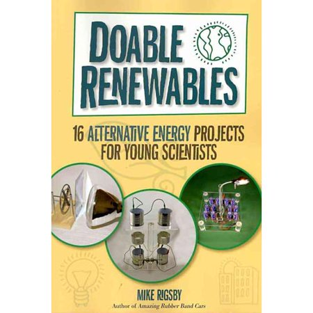 Doable Renewables  16 Alternative Energy Projects For Young Scientists