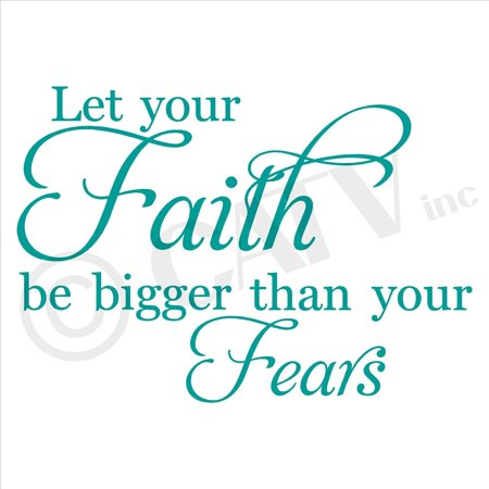 Turquoise Vinyl - Let Your Faith Be Bigger Than Your Fears Vinyl Lettering Wall Decal Stickers (12.5'H x 16.5'W, Turquoise)