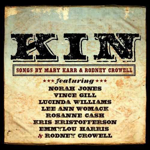 Kin: Songs Of Mary Karr and Rodney Crowell