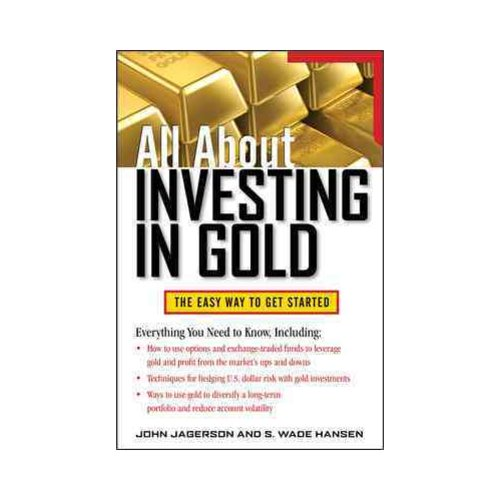 All About Investing in Gold: The Easy Way to Get Started