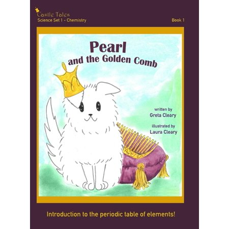 Castle Tales Science Set 1 - Chemistry: Pearl and the Golden Comb: Castle Tales Science Set 1 - Chemistry - Book 1 (Hardcover) - One Pearl Set