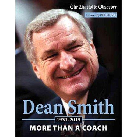 Dean Smith: More Than a Coach, 1931-2015 by