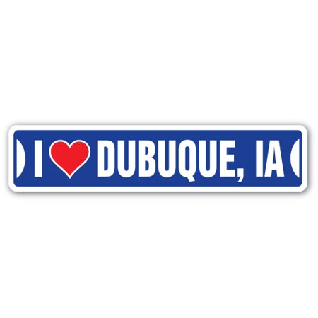 I LOVE DUBUQUE, IOWA Street Sign ia city state us wall road gift ()