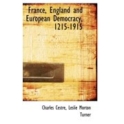 France, England and European Democracy, 1215-1915