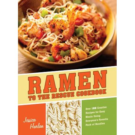 Ramen to the Rescue Cookbook : Over 100 Creative Recipes for Easy Meals Using Everyone's Favorite Pack of Noodles](Halloween Meal Recipe Ideas)