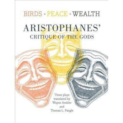 Birds, Peace, Wealth: Aristophanes' Critique of the Gods