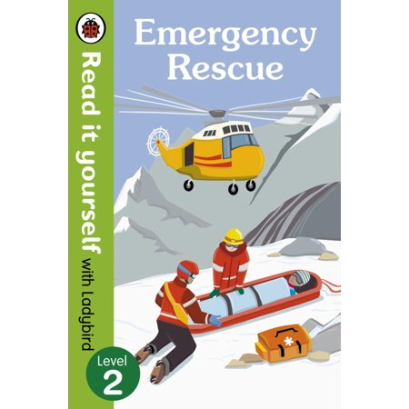 - Emergency Rescue – Read it yourself with Ladybird (non-fiction) Level 2