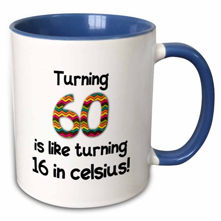 3dRose Turning 60 is like turning 16 in celsius - humorous 60th birthday gift - Two Tone Blue Mug,