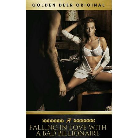 Falling in love with a bad Billionaire: A bad boy billionaire romance (Golden Deer Original) -
