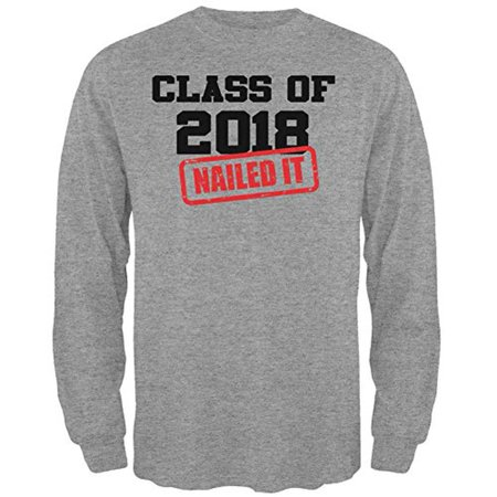 Graduation - Class of 2018 Nailed It Mens Long Sleeve T Shirt