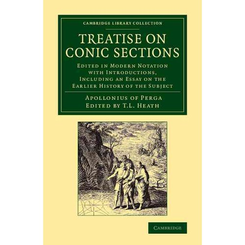 Treatise on Conic Sections : Edited in Modern Notation with Introductions, Including an Essay on the Earlier History of the Subject