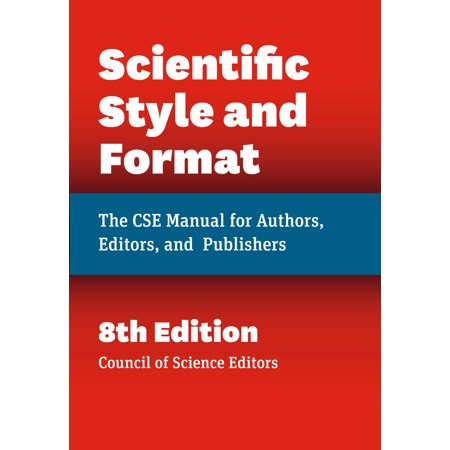 Scientific Style and Format : The CSE Manual for Authors, Editors, and Publishers, Eighth