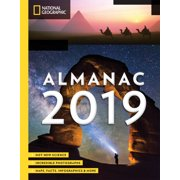 National Geographic Almanac 2019 : Hot New Science - Incredible Photographs - Maps, Facts, Infographics & More