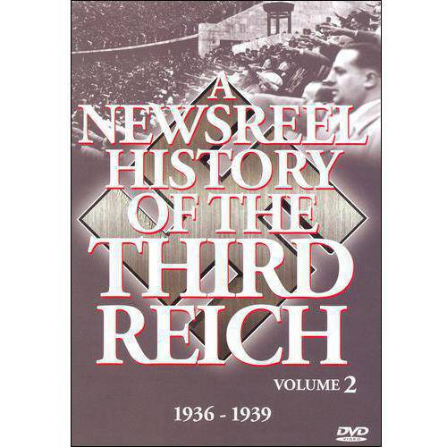 A Newsreel History Of The Third Reich, Vol. 2: 1936-1939 by History Videos