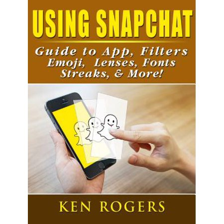 Using Snapchat Guide to App, Filters, Emoji, Lenses, Font, Streaks, & More! - eBook (Halloween Text Font)