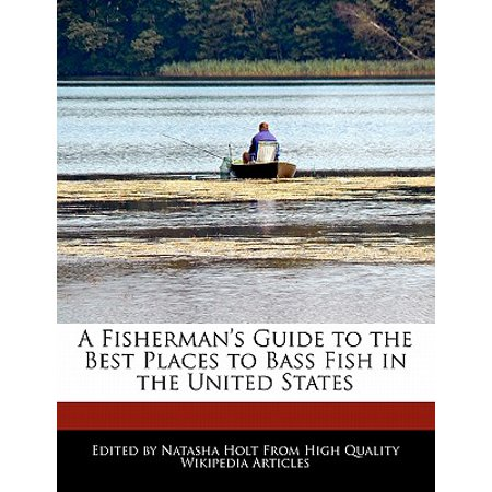A Fisherman's Guide to the Best Places to Bass Fish in the United
