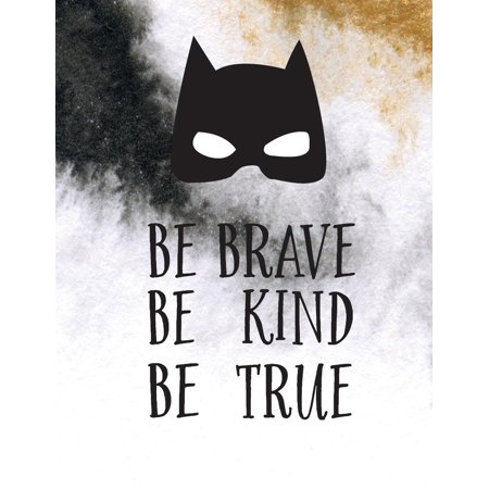Be Brave Be Kind Be True: Superhero Quote Journal, Mix 90p Lined Ruled 20p Dotted Grid,8.5x11 In,110 Undated Pages: Large Quote Journal to Write in Your Wisdom Thoughts and New Ideas for Girl / Women - Women Superhero Ideas