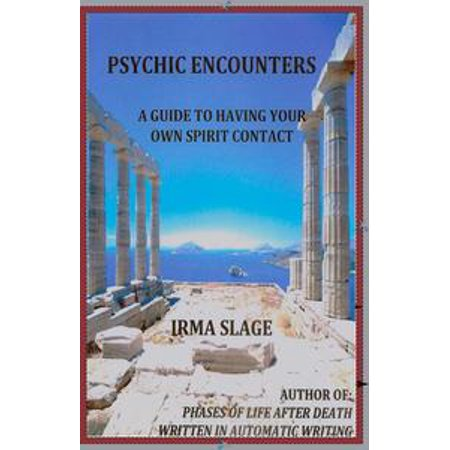 Psychic Encounters, A Guide to Having Your Own Spirit Contact - eBook - Spirit Contact