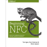 Beginning NFC : Near Field Communication with Arduino, Android, and PhoneGap