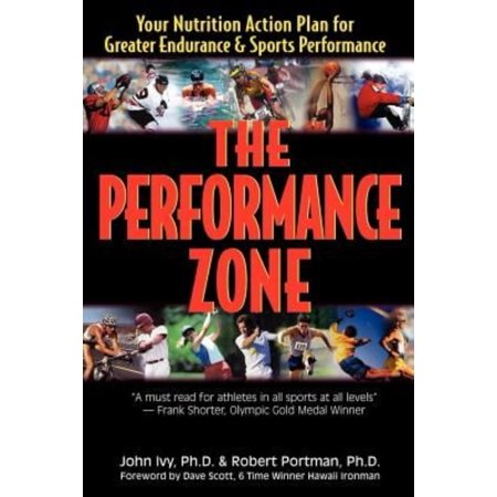 The Performance Zone  Your Nutrition Action Plan For Greater Endurance   Sports Performance