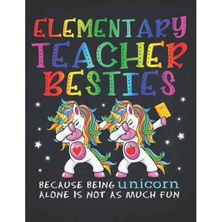 Unicorn Teacher : Elementary School Teacher Besties Teacher's Day Best Friend Perpetual Calendar Monthly Weekly Planner Organizer Magical dabbing dance in class is best with BFF (Best Elementary Schools In Brooklyn)