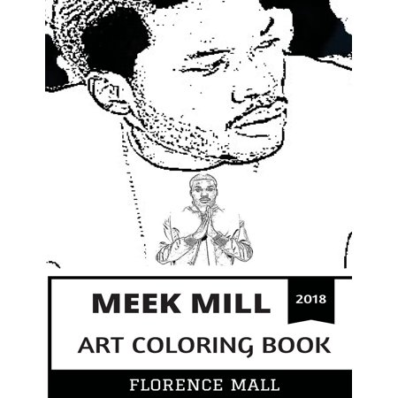 Meek Mill Art Coloring Book : Epic Battle Rapper and Gansta Rap Prodigy, Social Lyricist and Controversy Singer Inspired Adult Coloring Book](Meek Mill Halloween)