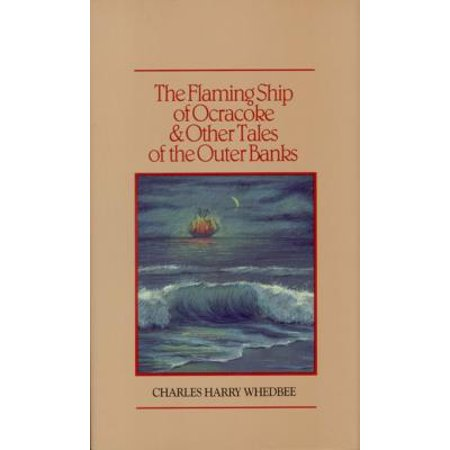 The Flaming Ship of Ocracoke and Other Tales of the Outer