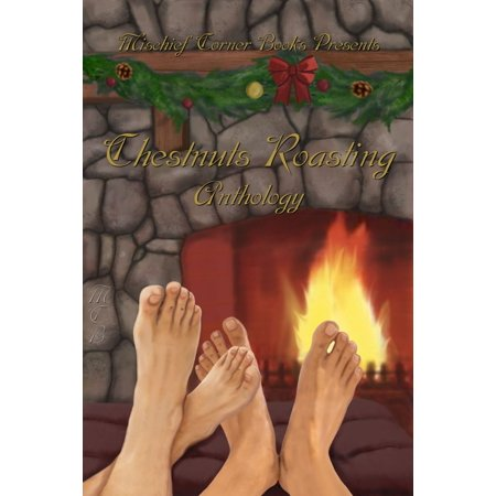 Chestnuts Roasting Anthology - eBook (The Best Way To Roast Chestnuts)