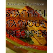 Spanish Famous Recipes: European Cookbook Series - eBook