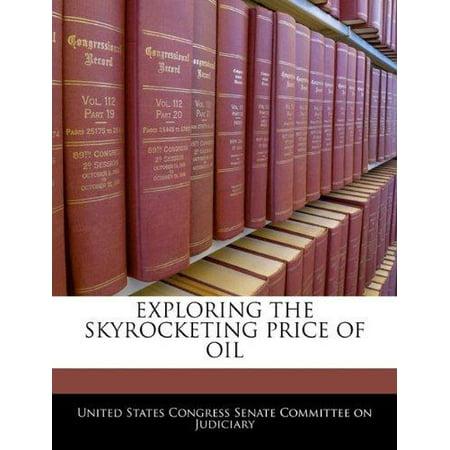 Exploring The Skyrocketing Price Of Oil