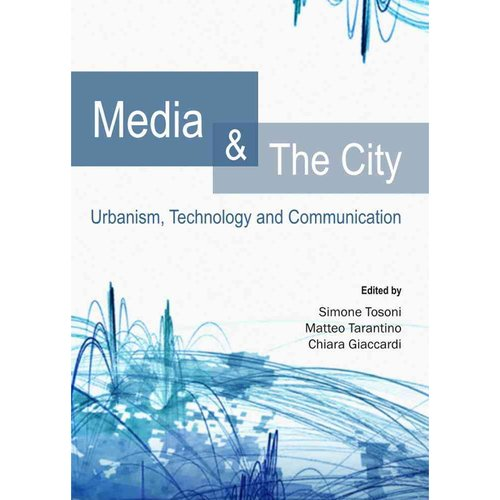 Media and the City: Urbanism, Technology and Communication