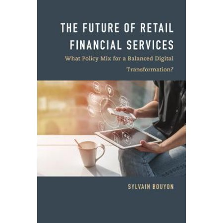 The Future Of Retail Financial Services  What Policy Mix For A Balanced Digital Transformation
