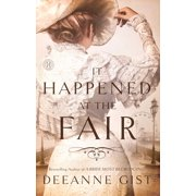 It Happened at the Fair : A Novel