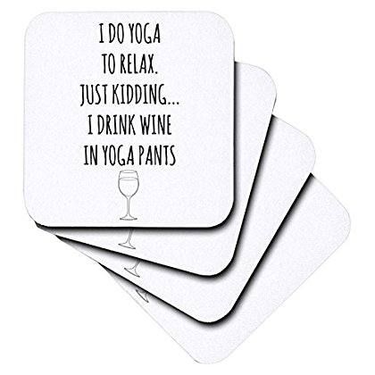 3dRose I do yoga to relax, just kidding I drink wine in yoga pants black, Soft Coasters, set of 4 by 3dRose