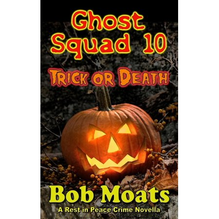 Ghost Squad 10 - Trick or Death - eBook (Ghost Death)