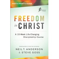 Freedom in Christ Participant's Guide: A 10-Week Life-Changing Discipleship Course (Paperback)