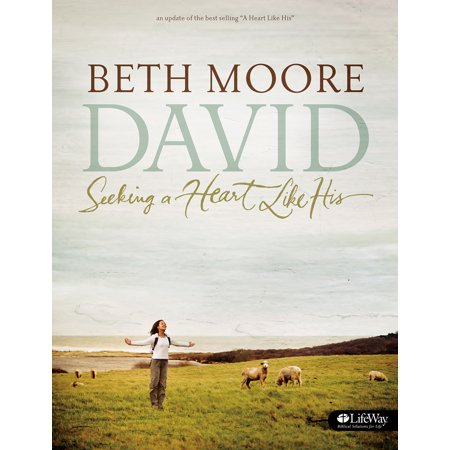 David - Bible Study Book (Updated Edition) : Seeking a Heart Like (Story Of David In The Bible Davids Life)